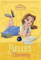 Disney Princess Beginnings:  Belle's Discovery (disney Princess)
