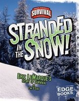 Stranded In The Snow!: Eric LeMarque's Story of Survival
