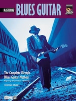 Complete Blues Guitar Method: Mastering Blues Guitar, Book And Cd