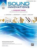Sound Innovations for Concert Band, Bk 1: A Revolutionary Method for Beginning Musicians (B-Flat Tenor Saxophone), Book, CD & DVD