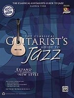 The Classical Guitarist's Guide To Jazz: Expand Your Playing With A New Style, Book And Mp3 Cd