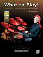 What Not To Play!: A Drummer's Guide To Crafting A Drum Part, Book And Dvd