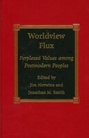 Worldview Flux: Perplexed Values for Postmodern Peoples
