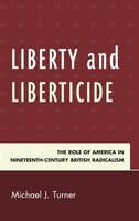 Liberty And Liberticide: The Role Of America In Nineteenth-century British Radicalism