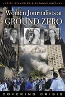 Women Journalists at Ground Zero tells the rich and moving stories of 24 journalists who reported from New York City, Washington, D.C., and the Pittsburgh area during and following the September 11 terrorist attacks on the World Trade Center and Pentagon