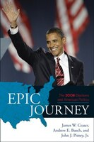 Epic Journey: The 2008 Elections and American Politics