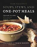 Tom Valenti's Soups, Stews, and One-Pot Meals: 125 Home Recipes from the Chef-Owner of New York City's Ouest and