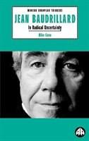 Jean Baudrillard:  In Radical Uncertainty