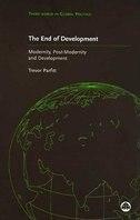 The End of Development?: Modernity, Post-Modernity and Development