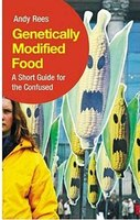 Genetically Modified Food:  A Short Guide For The Confused