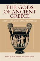 The Gods of Ancient Greece: Identities and Transformations