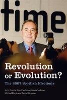 Revolution or Evolution? The 2007 Scottish Elections