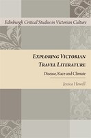 Exploring Victorian Travel Literature: Disease, Race and Climate
