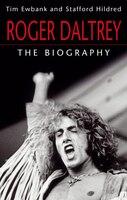Roger Daltrey: The Biography