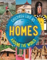Children Like Us:  Homes Around The World