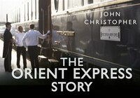 The Orient Express Story