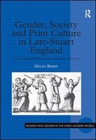Gender, Society And Print Culture In Late-stuart England: The Cultural World Of The Athenian Mercury