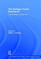 The Heritage Tourist Experience: Critical Essays, Volume Two