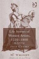 Life Stories Of Women Artists, 15501800: An Anthology - Julia K. Dabbs
