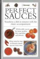 Perfect Sauces: Transform A Dish In Minutes With The Classic Accompaniment
