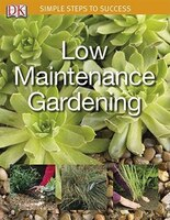 Simple Steps To Success:  Low Maintenance Garden