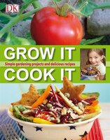 Grow It, Cook It is the children''s cookbook that starts with the seed of a good idea