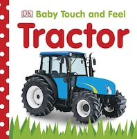 Baby Touch And Feel:  Tractor