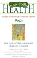 Own Your Health :  Pain: Back Pain, Arthritis, Migraines, and More