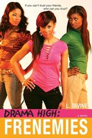 Drama High:  Frenemies