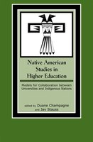 Native American Studies in Higher Education: Models for Collaboration between Universities and Indigenous Nations