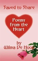 Saved to Share:  Poems from the Heart