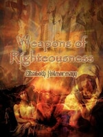 Weapons of Righteousness