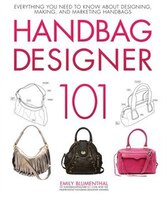 Handbag Designer 101: Everything You Need To Know About Designing, Making, And Marketing Handbags (9780760339732 978076033973) photo