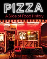 Pizza, A Slice Of American History: A Slice Of American History