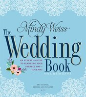 The Wedding Book: An Expert's Guide to Planning Your Pe