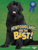 Best Dogs Ever: Newfoundlands Are/Best