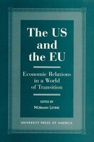 The US and the EU: Economic Relations in a World of Transition - Norman Levine