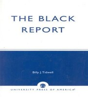 The Black Report: Charting the Changing Status of African Americans, Inaugural Edition, Vol. I - Billy Tidwell
