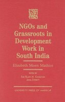NGOs and Grassroots in Development Work in South India: Elizabeth Moen Mathiot