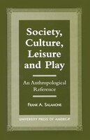 Society, Culture, Leisure and Play: An Anthropological Reference