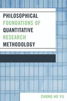 Philosophical Foundations Of Quantitative Research Methodology