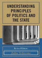 Understanding Principles of Politics and the State: Revised Edition