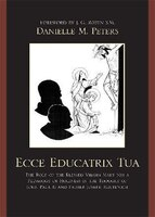 Ecce Educatrix Tua: The Role of the Blessed Virgin Mary for a Pedagogy of Holiness in the Thought of John Paul II and F