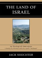 The Land of Israel: Its Theological Dimensions