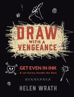 Draw With A Vengeance: Get Even in Ink and Let Karma Handle the Rest