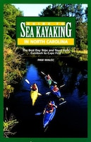 Guide to Sea Kayaking in North Carolina: The Best Trips from Knotts Island to Cape Fear - Pam Malec
