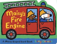 Maisy's Fire Engine: A Maisy Shaped Board Book