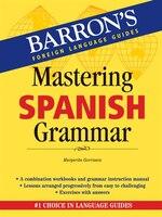 Mastering Spanish Grammar