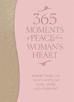 ISBN 9780764212987 product image for 365 Moments of Peace for a Woman&'s Heart: Reflections on God&'s Gifts of Love,  | upcitemdb.com