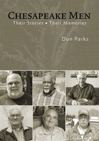 Chesapeake Men: Their Stories - Their Memories